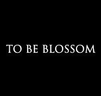 To Be Blossom